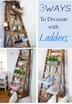 Three styles to decorate a ladder. Try a beach, romantic cottage, or industrial style. via http://www.songbirdblog.com