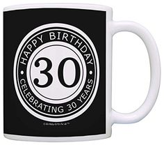 30th Birthday Gifts For All Happy Birthday Celebrating 30 Years Gift Coffee Mug Tea Cup Black >>> For more information, visit image link.