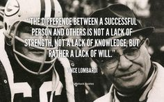 What is the Difference between a Successful Person and Others? – Vince Lombardi