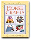Horse Crafts  written and illustrated by   Linda Hendry  published by Kids Can Press