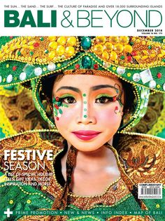 Bali & Beyond Magazine December 2014 www.thetravelspark.com