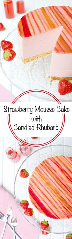 Strawberry Mousse Cake with Candied Rhubarb - The Tough Cookie Delicious Cake Recipes, Yummy Cakes, Yummy Treats, Sweet Treats, Chef Recipes, Sweets Recipes, Fun Desserts, Dessert Blog, Pie Dessert