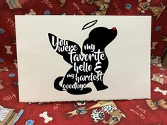 You Were My Favorite Hello & My Hardest Goodbye - Dog Loss and Sympathy Cards Dog Loss Quotes, Pet Quotes Dog, Animal Quotes, Animal Pics, Pet Loss Grief, Loss Of Dog, You Are My Favorite, My Favorite Things, Paw Print Art
