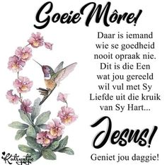 Morning Blessings, Good Morning Wishes, Good Morning Quotes, Lekker Dag, Goeie More, Prayer Quotes, Afrikaans, Verses, Bible