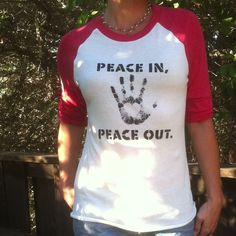 Peace In, Peace Out.  -  Red and White Baseball Tee - Eco Friendly on Etsy, $32.00
