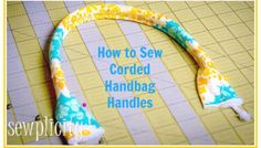 Sewplicity's Corded Bag Handles - Free Sewing Tutorial + How to Use a Cording Foot
