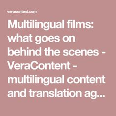 Multilingual films: what goes on behind the scenes - VeraContent - multilingual content and translation agency
