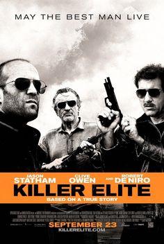'Killer Elite.'   Robert De Niro, Clive Owen & Jason Statham.   (and they should know...)
