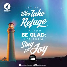 But let all who take refuge in you be glad; let them ever sing for joy. Psalm 5:11 #dailybreath #ruah #ruahchurch #ruahministries #bibleverse #promiseoftheday #blessingword #verseoftheday #dailyword #sprinkleofjesus #bibleblog #rejoice #singforjoy #takerefuge #inthelord #believeinGod #motivationalquotes #inspitationalquotes