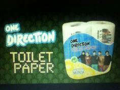 you know that the 1D merch committee went out of control when you find out that One Direction toilet paper exists.>>>I need it!!!
