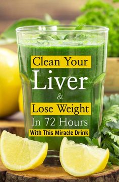 Clean Your Liver And Lose Weight In 72 Hours With This Miracle Drink #weightlossrecipesforwomen