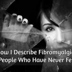 200+ Major and Minor Symptoms of Fibromyalgia You are unintentionally Ignoring – Healthy Living