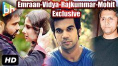 Exclusive: Emraan Hashmi |Vidya| Rajkummar Rao | Mohit Suri's Interview ...