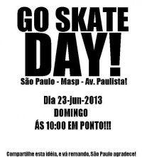 Eventos Go skate day São Paulo -  Evento que esta para acontecer na cidade de São Paulo Capital, Go skate day SP promete esse ano sem um dos maiores no Pais, o encontro esta marcara para o domingo dia 23 de Junho de 2013 na Avenida Paulista