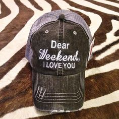 """INSTASALE! Just arrived and not yet online, grab this Gray """"Dear Weekend, I Love You"""" Trucker Cap for a discounted price + FREE Shipping for a limited time only! TO BUY: Comment with your email address, and you'll receive a secure checkout link. Price: $18.95 including domestic shipping. Quantity Available: x15."""