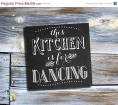 65% OFF SALE This Kitchen Is For Dancing Chalkboard Printable Art Print, Instant Download, 12 x 12 Printable Chalkboard, Typography, Chalkbo