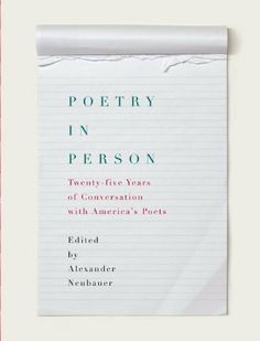 Poetry in Person: Twenty-five Years of Conversation with America's Poets by Alexander Neubauer. $13.99. 368 pages. Publisher: Knopf; 1 edition (November 3, 2010). Author: Alexander Neubauer
