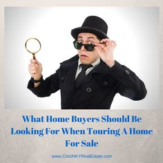 Things buyers should be looking at when touring a house for sale.  It is fun to look at the layout and decorations but looking a little deeper may save you some money in the future.
