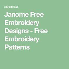 Janome Free Embroidery Designs - Free Embroidery Patterns