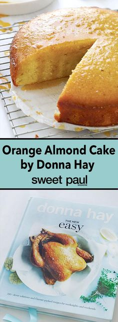 Orange & Almond Cake by Donna Hay Delicious Cake Recipes, Sweet Recipes, Dessert Recipes, Yummy Food, Desserts, Almond Recipes, Baking Recipes, Orange Recipes Baking, Flour Recipes