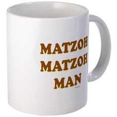 Matzoh Matzoh Man Mugs. These Passover mugs are unique seder and Passover gifts for your favorite Macho man with a sense of humor.