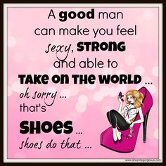 High Heel Shoe funny sayings and shoe quotes from www.shoemegorgeous.com