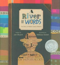 A River of Words: The Story of William Carlos Williams, 2009 Honor | Association for Library Service to Children (ALSC)