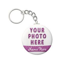 """Photo Picture Keychains with Name on Pink Banner.  Personalization Gifts  Make a statement with Customizable Gifts with YOUR PHOTOS and or TEXT. http://www.zazzle.com/littlelindapinda/gifts?cg=196011228045420884&rf=238147997806552929    Easy to use Templates.  Click """"Change"""" to Upload YOUR PHOTO  and type in YOUR TEXT into the TEXT BOX(es).  ALL of Little Linda Pinda Designs CLICK HERE: http://www.Zazzle.com/LittleLindaPinda*"""