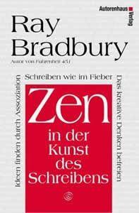 """der intellektuelle - blog: Erleuchtetes Schreiben - Über """"Zen in der Kunst des Schreibens"""" von Ray Bradbury"""