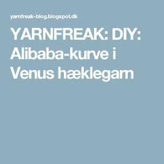 YARNFREAK: DIY: Alibaba-kurve i Venus hæklegarn