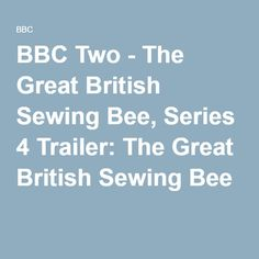 BBC Two - The Great British Sewing Bee, Series 4 Trailer: The Great British Sewing Bee