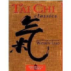 According to Master Liao, the great power of T'ai Chi cannot be realized without knowing its inner meaning. T'ai Chi Classics presents th...