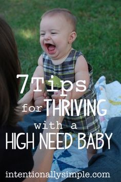 7 Tips for Thriving with a High Need Baby - I agree with all of this, especially the sleep.