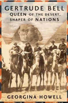 """Read """"Gertrude Bell Queen of the Desert, Shaper of Nations"""" by Georgina Howell available from Rakuten Kobo. A marvelous tale of an adventurous life of great historical import She has been called the female Lawrence of Arabia, wh. Durham, Vanity Fair, Gertrude Bell, Lawrence Of Arabia, Bagdad, Women In History, African History, Historical Fiction, Historical Photos"""