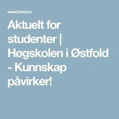 Aktuelt for studenter | Høgskolen i Østfold - Kunnskap påvirker!