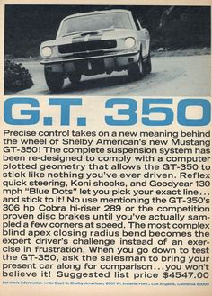 It helps if you are writing car ads if you got a car to write about that has something distinctive about it. Which the Cobras and Shelby Mustangs certainly did. As a former ad copywriter (wrote ads… Mustang Gt 350, New Mustang, Mustang Fastback, Ford Mustang Shelby, Mustang Cars, Ford Gt, Ford Mustangs, 1965 Mustang, Defender 90