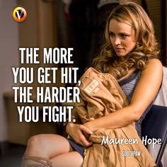 """Maureen Hope (Rachel McAdams) in Southpaw: """"The more you get hit , the harder you fight."""" #quote #moviequote #superguide"""