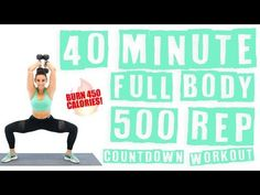 40 Minute Full Body 500 Rep Countdown Workout Burn 450 Calories! - YouTube