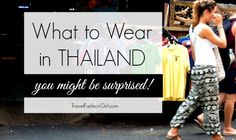 What Travelers Wear In Thailand And Other Parts Of Southeast Asia