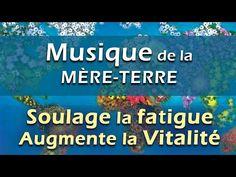 Musique Relaxante qui soulage la Fatigue Chronique et augmente la Vitalité. Musique Terre-Mère - YouTube