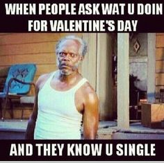 #funny #Valentine's day meme, #Samuel Jackson looking crazy as hell!!!