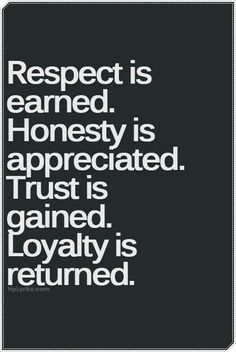 Respect. Honesty.Trust. Loyalty  #GTB #laywerquotes