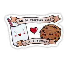 we go together like milk and cookies Sticker