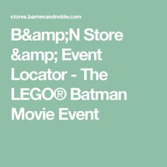 B&N Store & Event Locator - The LEGO® Batman Movie Event