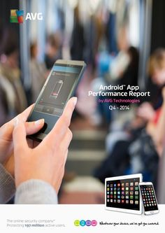 AVG Android App Performance Report Q4 2014 by AVG Technologies via slideshare