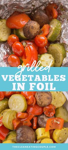 Grilled Vegetables in Foil are healthy, easy and simple to make! A delicious vegetable medley on the grill is the perfect side dish to any meal. Vegetable Kebabs, Grilled Vegetable Recipes, Vegetable Medley, Healthy Grilling Recipes, Healthy Gluten Free Recipes, Grilled Veggies, Beef Recipes, Whole30 Recipes, Vegetarian Recipes