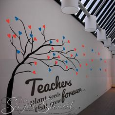 Place this in a teachers lounge or office area to remind teachers of their importance everyday. School Hallways, School Murals, Vinyl Wall Quotes, Vinyl Wall Art, Classroom Walls, Classroom Decor, School Hallway Decorations, Hallway Ideas, School Bathroom
