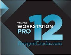VMWare Workstation 12 Pro License Keys and Crack full version