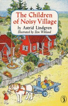 children of noisy village by Astrid Lindgren