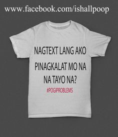 #POGIPROBLEMS shirt 170php. Heat Press, Shirt Designs, Shirts, Dress Shirts, Shirt